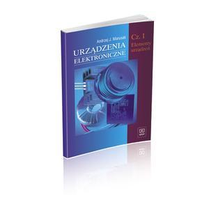 Urządzenia Elektroniczne Część 1. Elementy Urządzeń. Podręcznik. Zasadnicza Szkoła Zawodowa