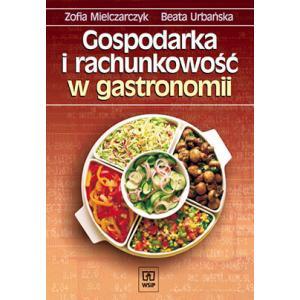 Gospodarka i Rachunkowość w Gastronomii