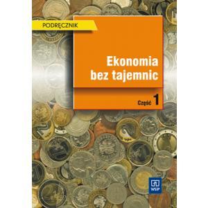 Ekonomia Bez Tajemnic. Część 1. Podręcznik