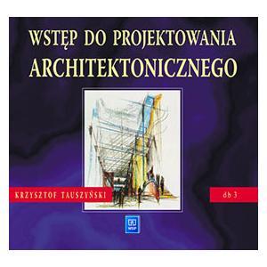 Wstęp Do Projektowania Architektonicznego. Dokumentacja Budowlana 3. Podręcznik Dla Technikum