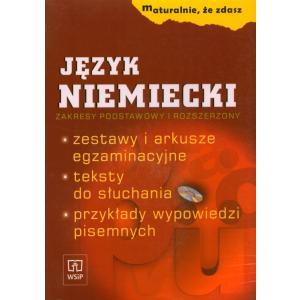 Maturalnie, Że Zdasz. Język Niemiecki. Zakres podstawowy i rozszerzony.
