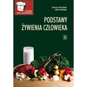 Kucharz Małej Gastronomii. Podstawy Żywienia Człowieka. Podręcznik Dla Zasadniczej Szkoły Zawodowej