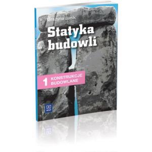 Konstrukcje Budowlane Część 1. Statyka Budowli. Podręcznik. Technikum
