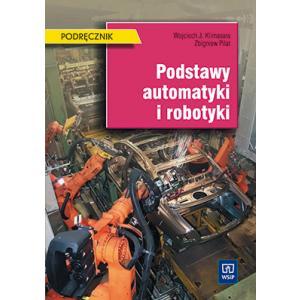 Podstawy Automatyki i Robotyki. Podręcznik Dla Technikum Mechanicznego