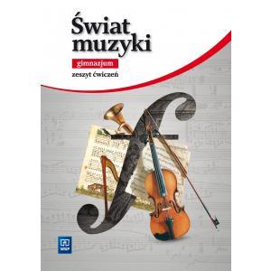 Świat Muzyki. Ćwiczenia (Do Wersji Wieloletniej). Klasy 1-3. Gimnazjum