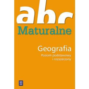 ABC Maturalne. Geografia. Poziom Podstawowy i Rozszerzony