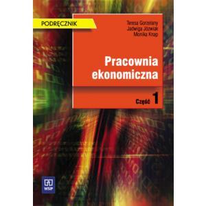 Pracownia Ekonomiczna. Podręcznik. Część 1