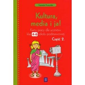 Kultura, Media i Ja! Karty Pracy Dla Uczniów. Klasa 4-6 Część 2. Szkoła Podstawowa