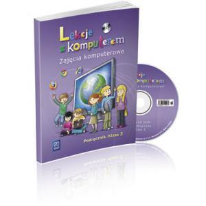 Lekcje z Komputerem w Nauczaniu Zintegrowanym. Zajęcia Komputerowe. Podręcznik + CD. Klasa 3. Szkoła Podstawowa