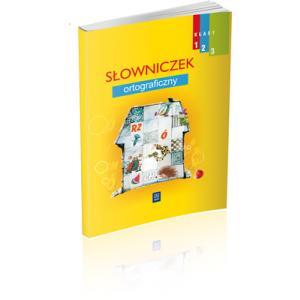 Wesoła Szkoła. Słowniczek Ortograficzny. Klasa 1-3. Szkoła Podstawowa
