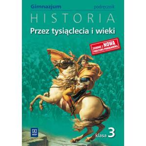 Przez Tysiąclecia i Wieki 3. Historia. Podręcznik. Klasa 3. Gimnazjum