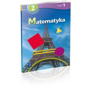 Matematyka. Podręcznik z Ćwiczeniami. Klasa 2 Część 1. Gimnazjum Specjalne