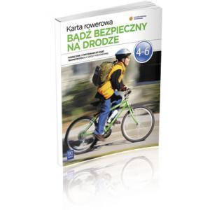 Bądź bezpieczny na drodze. Karta rowerowa kl. 4-6 podręcznik wyd. 2012