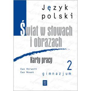 Świat w Słowach i Obrazach. Karty Pracy. Klasa 2. Gimnazjum