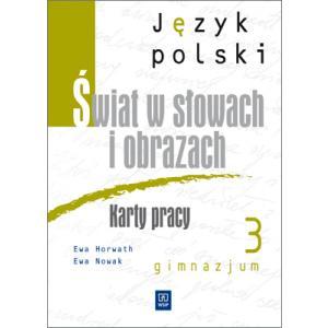 Świat w Słowach i Obrazach. Karty Pracy. Klasa 3. Gimnazjum