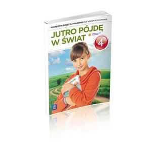 ZxxxJutro pójdę w świat Szkoła Podstawowa kl. 4 podręcznik wyd. 2012