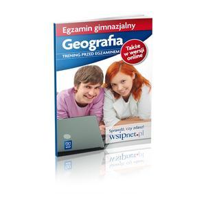 Egzamin Gimnazjalny. Geografia. Trening Przed Egzaminem. Ćwiczenia z Dostępem do Platformy Internetowej WSiPnet. Klasa 3