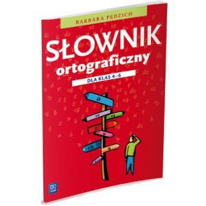 Słownik Ortograficzny Dla Klas 4-6. Szkoła Podstawowa