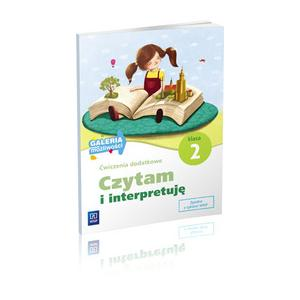 Ćwiczenia dodatkowe kl. 2 Czytam i interpretuję wyd. 2012