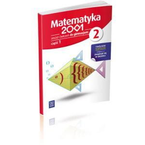 Matematyka 2001.  Ćwiczenia z Dostępem Do Platformy Internetowej WSiPnet. Klasa 2 Część 1. Gimnazjum