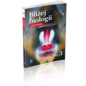 Bliżej Biologii 3. Podręcznik. Gimnazjum