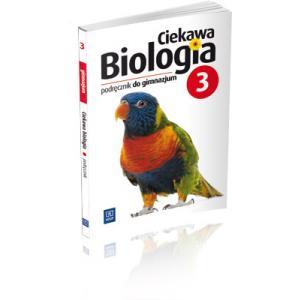 Ciekawa Biologia 3. Podręcznik. Część 3. Gimnazjum