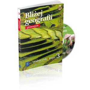 Bliżej Geografii. Podręcznik + CD. Część 3. Gimnazjum