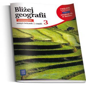 Bliżej Geografii. Ćwiczenia z Dostępem do Platformy Internetowej WSiPnet. Część 3. Gimnazjum