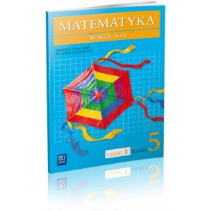 Matematyka Wokół Nas. Ćwiczenia (Do Podręcznika Wieloletniego). Klasa 5 Część 1. Szkoła Podstawowa