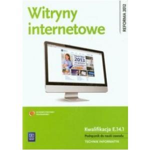 Witryny Internetowe. Kwalifikacja E.14.1. Podręcznik Do Nauki Zawodu Technik Informatyk