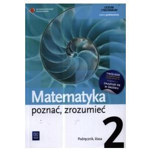 Matematyka. Poznać, Zrozumieć Kształcenie w Zakresie Podstawowym. Podręcznik Dla Liceum i Technikum. Klasa 2