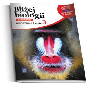 Bliżej Biologii 3. Ćwiczenia z Dostępem do Platformy Internetowej WSiPnet. Część 3. Gimnazjum