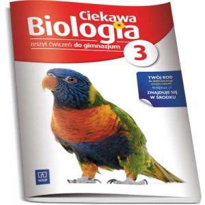 Ciekawa Biologia Część 3. Ćwiczenia z Dostępem Do Platformy Internetowej WSiPnet. Gimnazjum