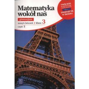 Matematyka Wokół Nas. Ćwiczenia. Klasa 3 Część 2. Gimnazjum