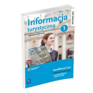 Informacja Turystyczna Część 1. Geografia Turystyczna. Kwalifikacja T.14.1. Podręcznik do Nauki Zawodu Technik Obsługi Turystycznej
