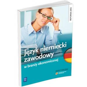 Język Niemiecki Zawodowy w Branży Ekonomicznej. Ćwiczenia