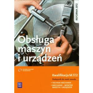Obsługa maszyn i urządzeń podręcznik do nauki zawodu technik mechanik (S)