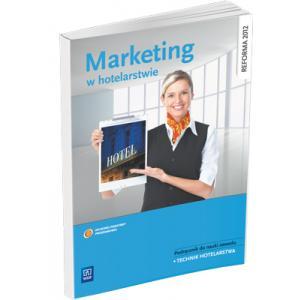 Marketing w Hotelarstwie. Podręcznik do Nauki Zawodu Technik Hotelarstwa