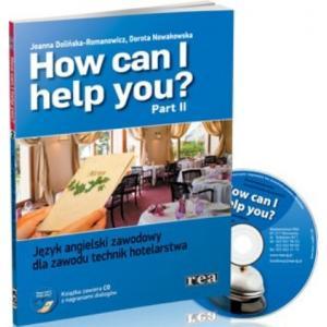 How Can I Help You? 2. Język Angielski Zawodowy dla Zawodu Technik Hotelarstwa. Podręcznik + CD