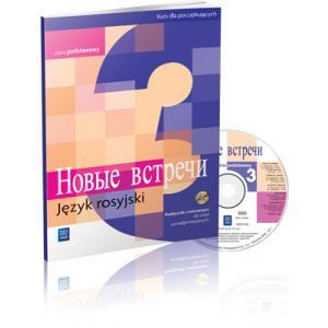 Nowyje Wstrieczi 3. Podręcznik Z Ćwiczeniami + CD. Klasa 3. Liceum. Kurs Dla Początkujących. Zakres Podstawowy