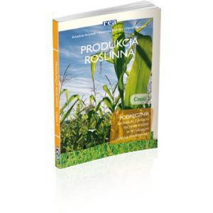 Produkcja Roślinna 2. Podręcznik Do Nauki Zawodu Technik Rolnik