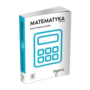 Zdasz to. Repetytorium Maturalne. Matematyka. Nowa Matura 2020. Zakres Podstawowy