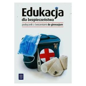 Edukacja Dla Bezpieczeństwa. Podręcznik z Ćwiczeniami dla Gimnazjum