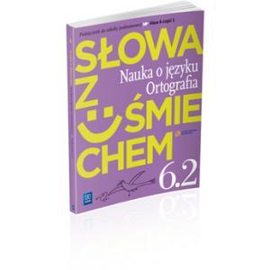 ZxxxSłowa z uśmiechem kl. 6 Nauka o języku i ortografia cz. 2 wyd. 2014