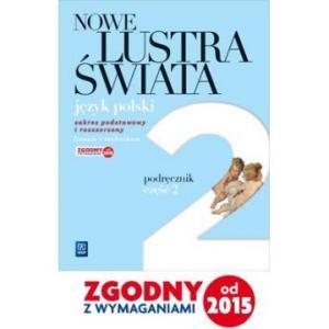 Nowe Lustra Świata. Język Polski. Podręcznik. Klasa 2 Część 2. Szkoła Ponadgimnazjalna. Zakres Podstawowy + Rozszerzony