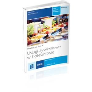 Usługi Żywieniowe w Hotelarstwie. Hotelarstwo Tom 4. Kwalifikacja T.12