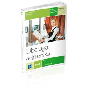 Obsługa Kelnerska Podręcznik Część 2. Kwalifikacja T.9. Szkoła Ponadgimnazjalna