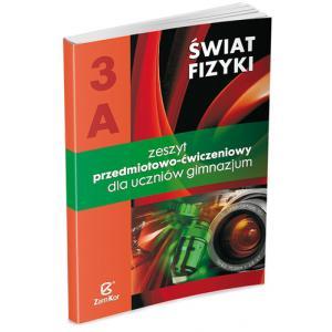 Świat Fizyki 3A. Zeszyt Przedmiotowo-Ćwiczeniowy. Gimnazjum