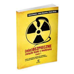 (Nie)bezpieczne Związki Fizyki z Medycyną Część 1