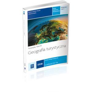 Geografia Turystyczna. Turystyka Część 1 Tom IV. Podręcznik do Nauki Zawodu Technik Obsługi Turystycznej